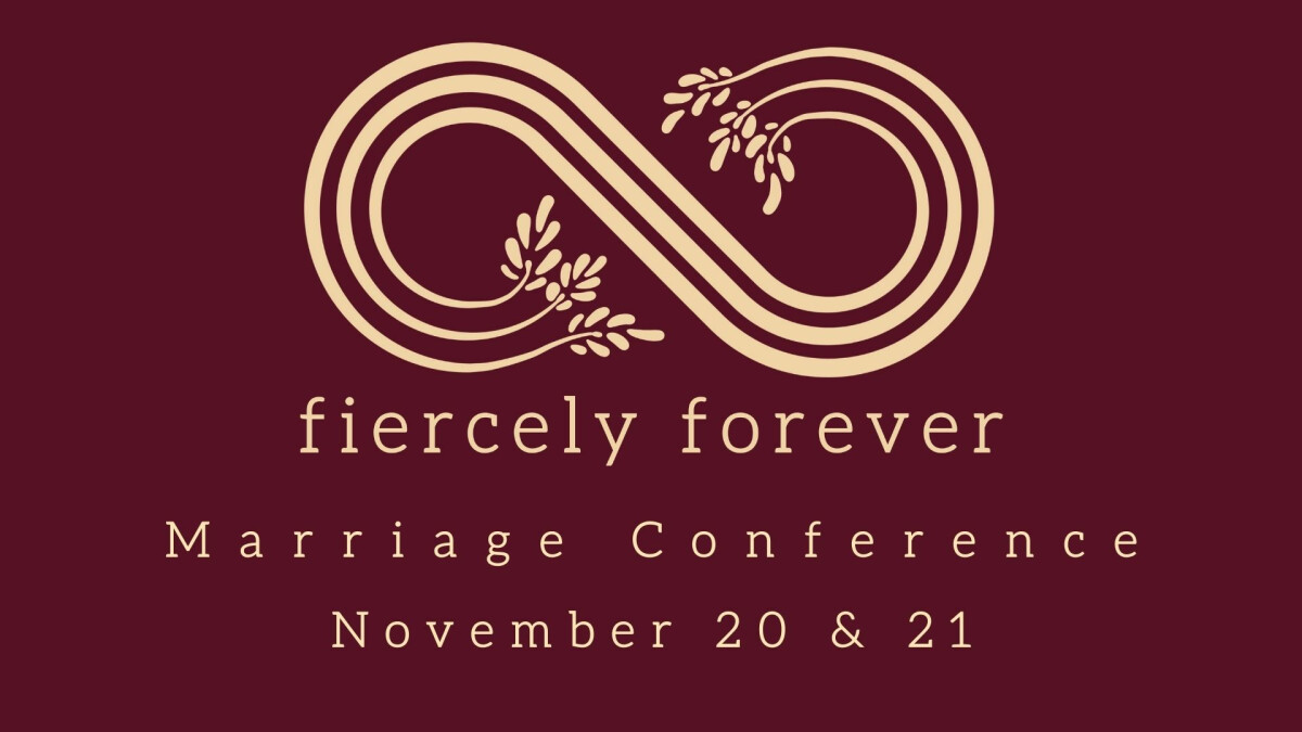 Fiercely Forever Marriage Conference